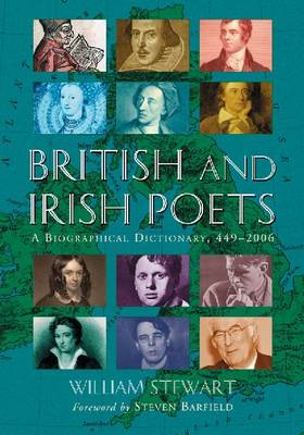British and Irish Poets: A Biographical Dictionary, 449-2006 (Paperback)