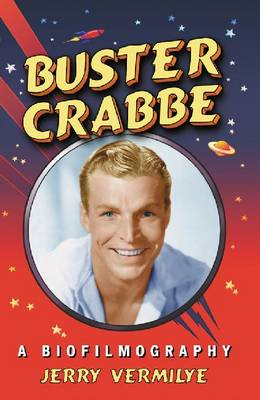 Buster Crabbe: A Biofilmography (Paperback)