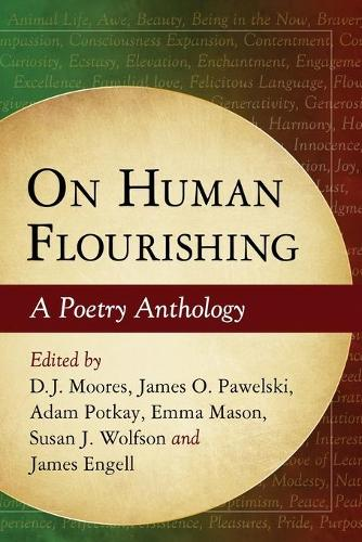 On Human Flourishing: A Poetry Anthology (Paperback)