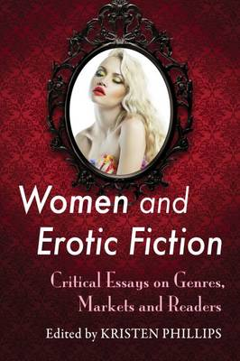 Women and Erotic Fiction: Critical Essays on Popular Novels and Stories (Paperback)