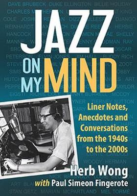 Jazz on My Mind: Liner Notes, Anecdotes and Conversations from the 1940s to the 2000s (Paperback)