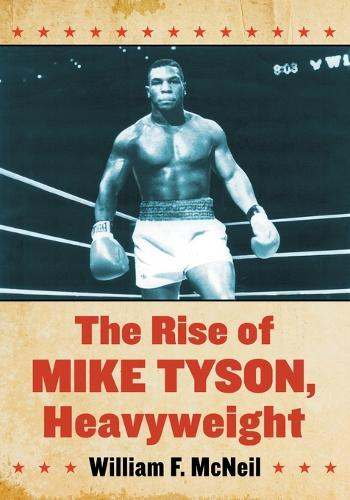 The Rise of Mike Tyson, Heavyweight (Paperback)