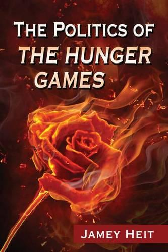 The Politics of The Hunger Games (Paperback)