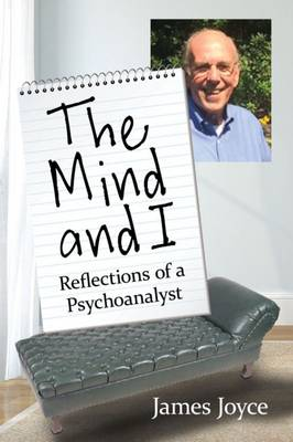The Mind and I: Reflections of a Psychoanalyst (Paperback)
