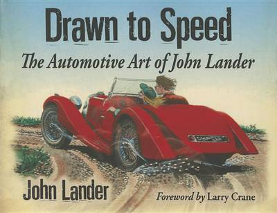 Drawn to Speed: The Automotive Art of John Lander (Paperback)