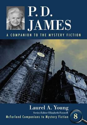 P.D. James: A Companion to the Mystery Fiction - McFarland Companions to Mystery Fiction (Paperback)