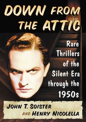 Down from the Attic: Rare Thrillers of the Silent Era through the 1950s (Paperback)