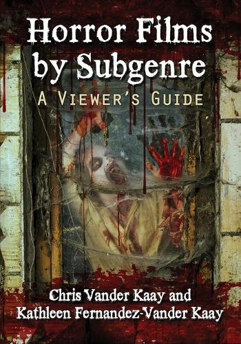 Horror Films by Subgenre: A Viewer's Guide (Paperback)