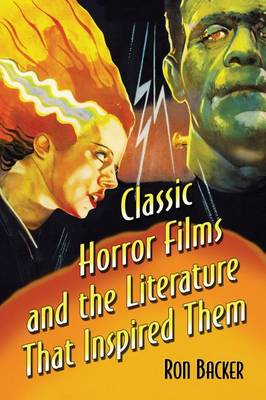 Classic Horror Films and the Literature That Inspired Them (Paperback)