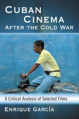 Cuban Cinema After the Cold War: A Critical Analysis of Selected Films (Paperback)
