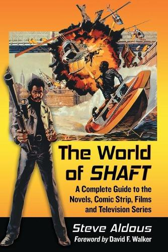 The World of Shaft: A Complete Guide to the Novels, Comic Strip, Films and Television Series (Paperback)