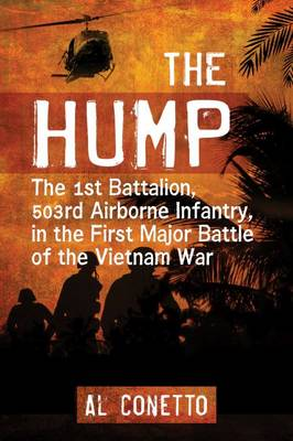 The Hump: The 1st Battalion, 503rd Airborne Infantry, in the First Major Battle of the Vietnam War (Paperback)