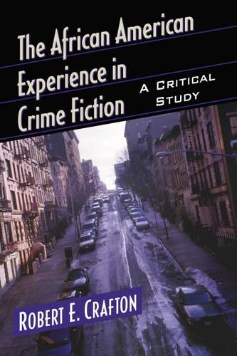 The African American Experience in Crime Fiction: A Critical Study (Paperback)