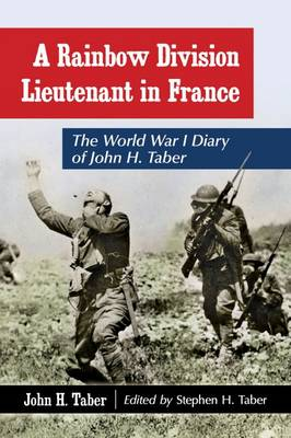 A Rainbow Division Lieutenant in France: The World War I Diary of John H. Taber (Paperback)