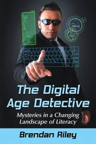 The Digital Age Detective: Mysteries in a Changing Landscape of Literacy (Paperback)