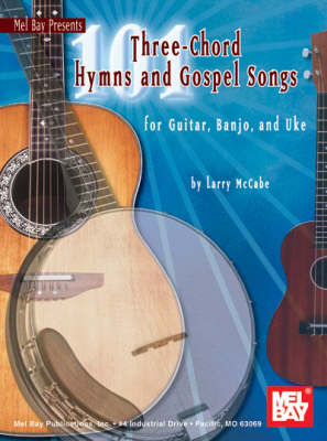 101 Three-chord Hymns and Gospel Songs: For Guitar, Banjo and Uke - McCabe's 101 (Paperback)