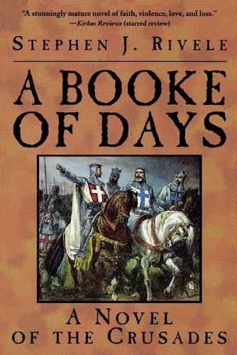 A Booke of Days: A Novel of the Crusades (Paperback)
