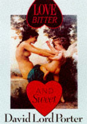 Love Bitter and Sweet (Paperback)