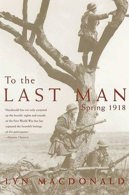 To the Last Man: Spring 1918 (Paperback)