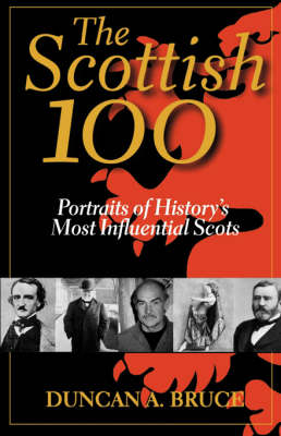 The Scottish 100: Portraits of History's Most Influential Scots (Paperback)