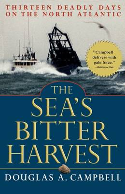 The Sea's Bitter Harvest: Thirteen Deadly Days on the North Atlantic (Paperback)