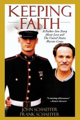 Keeping Faith: A Father-Son Story About Love and the United States Marine Corps (Paperback)