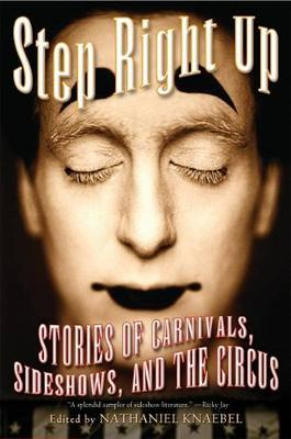 Step Right Up: Stories of Carnivals, Sideshows, and the Circus (Paperback)
