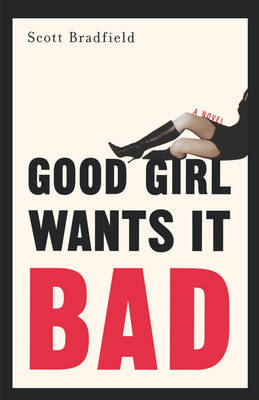 Good Girl Wants It Bad (Paperback)
