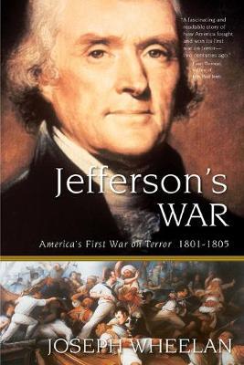 Jefferson's War: America's First War on Terror 1801-1805 (Paperback)