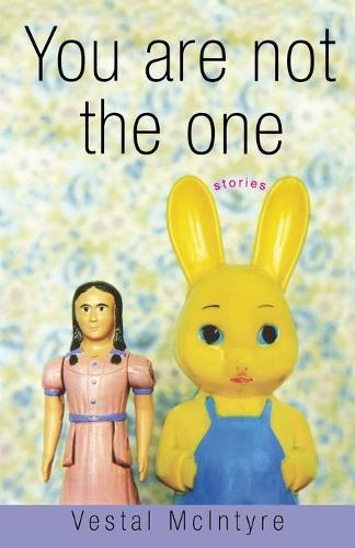 You Are Not the One: Stories (Paperback)