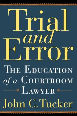 Trial and Error: The Education of a Courtroom Lawyer (Paperback)