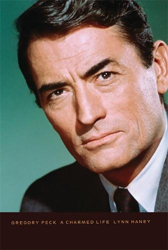 Gregory Peck: A Charmed Life (Paperback)