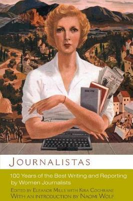 Journalistas: 100 Years of the Best Writing and Reporting by Women Journalists (Paperback)