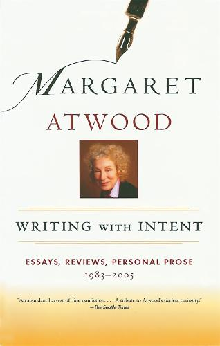 Writing with Intent: Essays, Reviews, Personal Prose: 1983-2005 (Paperback)