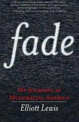 Fade: My Journeys in Multiracial America (Paperback)