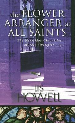 The Flower Arranger at All Saints (Hardback)
