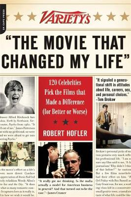 "Variety's ""The Movie That Changed My Life"": 120 Celebrities Pick the Films that Made a Difference (for Better or Worse) (Paperback)"