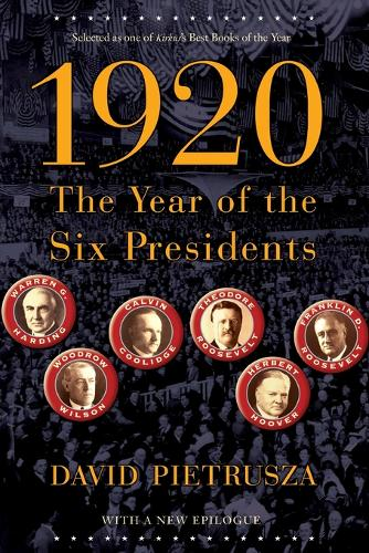 1920: The Year of the Six Presidents (Paperback)
