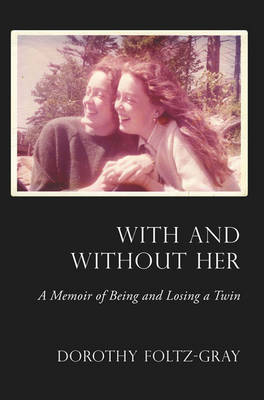 With and without Her: A Memoir of Being and Losing a Twin (Paperback)
