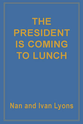 The President is Coming for Lunch (Paperback)
