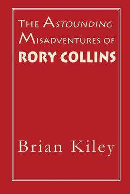 The Astounding Misadventures of Rory Collins (Paperback)