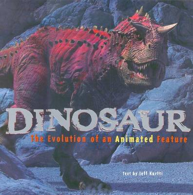 """""""Dinosaur"""": The Evolution of an Animated Feature (Paperback)"""