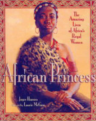 African Princess: The amazing Lives of Africa's Royal Women (Hardback)