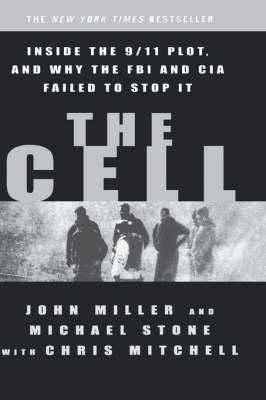 The Cell: Inside the Secret World of Terrorism (Hardback)