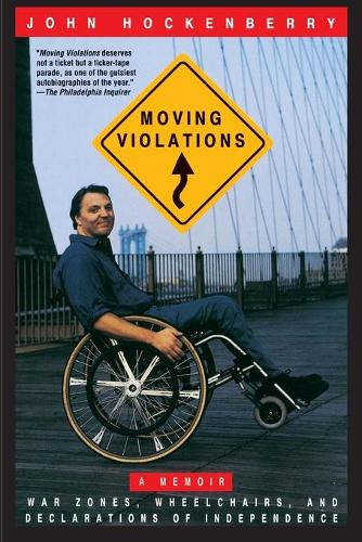 Moving Violations: War Zones, Wheelchairs, and Declarations of Independence (Paperback)