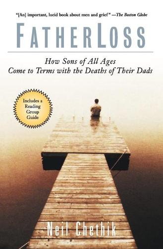 Fatherloss: How Sons of All Ages Come to Terms with the Deaths of Their Dads (Paperback)