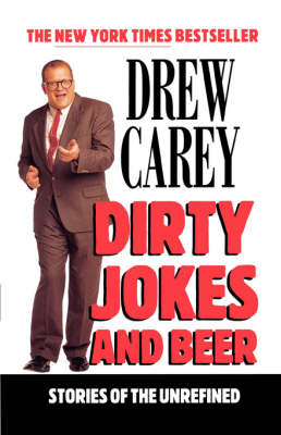 Dirty Jokes and Beer: Stories of the Unrefined (Paperback)