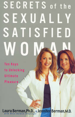 Secrets Of The Sexually Satisfied Woman: Ten Keys to Unlocking Ultimate Pleasure (Paperback)