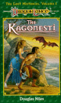 Kagomesti: A Story of the Wild Elves - Dragonlance S.: The Lost Histories v. 1 (Paperback)