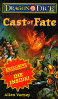 Cast of Fate: Dragon Dice - Dragon Dice S. No 1 (Paperback)